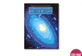 Voi siete qui! Guida illustrata all'universo