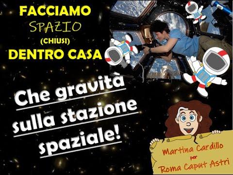 Che gravità sulla Stazione Spaziale!