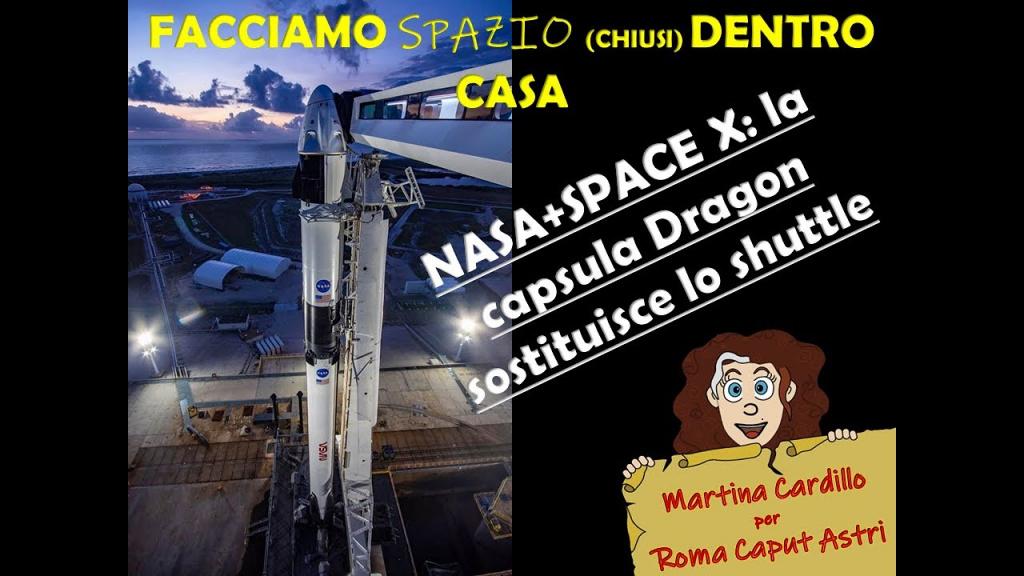 Demo 2 – DRAGON CREW CAPSULE: NASA e Space X insieme per la ISS
