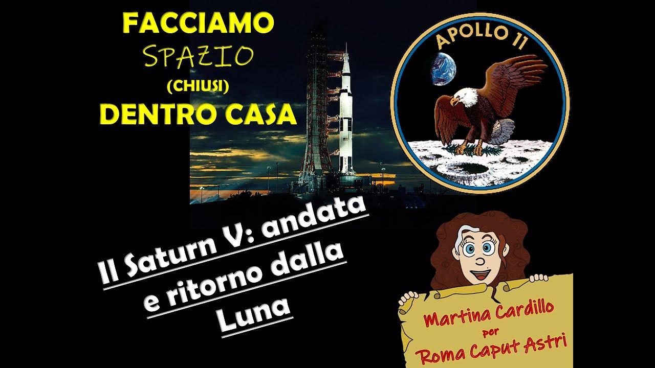 Il Saturn V: andata e ritorno dalla Luna!