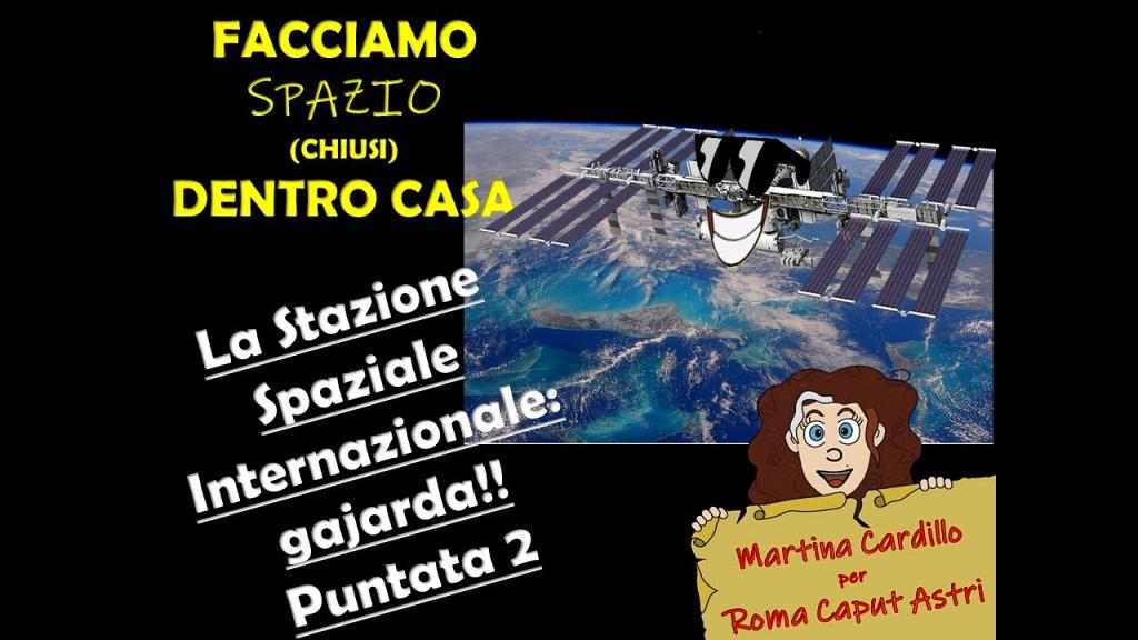 La Stazione Spaziale Internazionale 2: giornata tipo di un'astronauta.