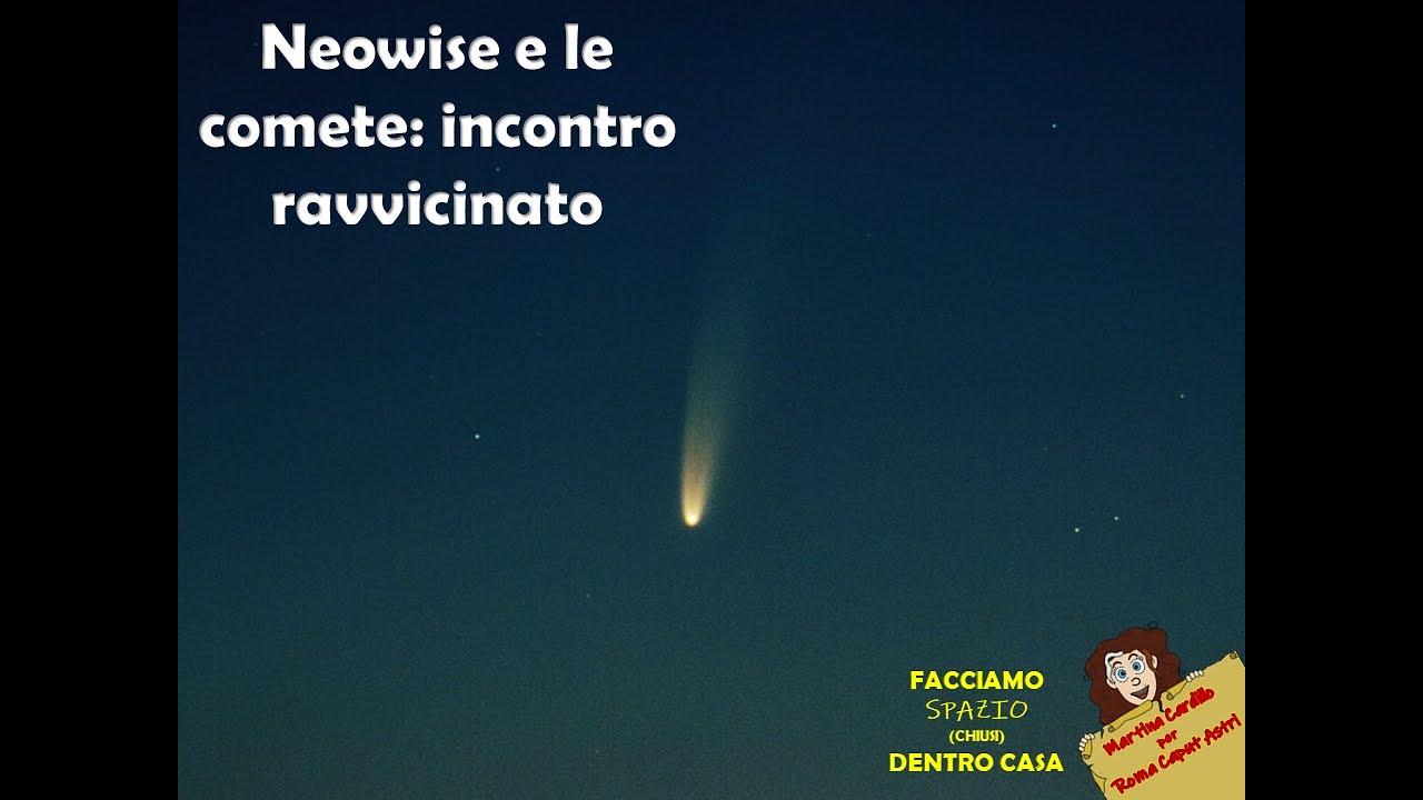 Neowise (C2020/F3) e le comete: incontro ravvicinato