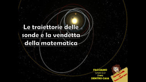 Le traiettorie della sonde e la vendetta della matematica