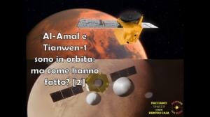 Al-Amal e Tianwen-1 sono in orbita: ma come hanno fatto? (parte 2)