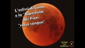 """L'eclissi di Luna e la """"Superluna"""" dei Fiori """"rosso sangue"""""""