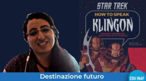 destinazione_futuro-chiara_meluzzi-klingon-evidenza