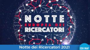 notte_europea_ricercatori-2021-evidenza
